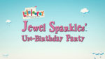 Jewel Sparkles' Un-Birthday Party title card