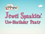 Jewel Sparkles' Un-Birthday Party