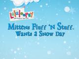 Mittens Fluff 'N' Stuff Wants a Snow Day