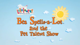 Bea Spells-A-Lot and the Pet Talent Show title card