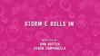 Storm E. Rolls In