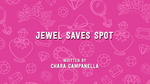 Jewel Saves Spot