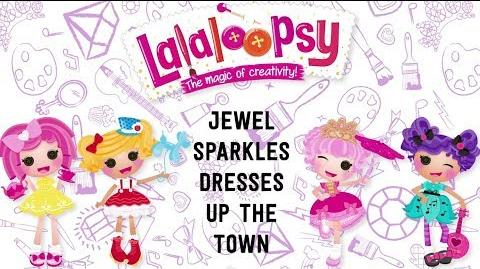 Lalaloopsy Minis Jewel Sparkles Dresses Up The Town Official Play Video WITH ENDCARD