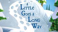 A Little Goes A Long Way