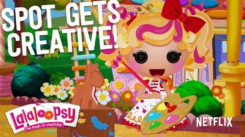 Spot Gets Creative! We're Lalaloopsy