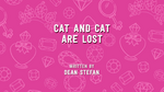 Cat and Cat are Lost