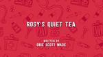 Rosy's Quiet Tea