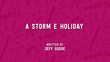 A Storm E. Holiday