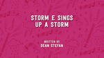 Storm E. Sings Up a Storm