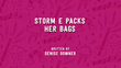 Storm E. Packs Her Bags