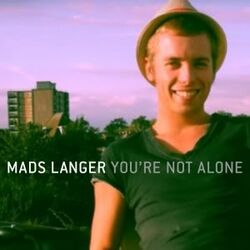 Mads-Langer-Youre-NotAlone