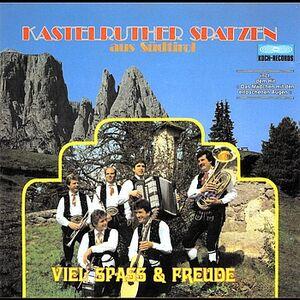 Kastelruther Spatzen - Viel Spass & Freude