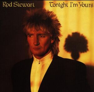 Tonight Im Your's Rod Stewart