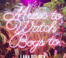 Music to Watch Boys To (melodie)