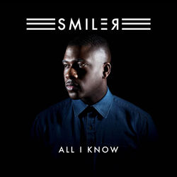 Smiler - All I Know