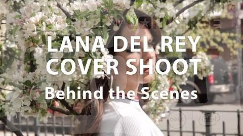 Lana Del Rey's FADER Cover Shoot - Behind The Scenes