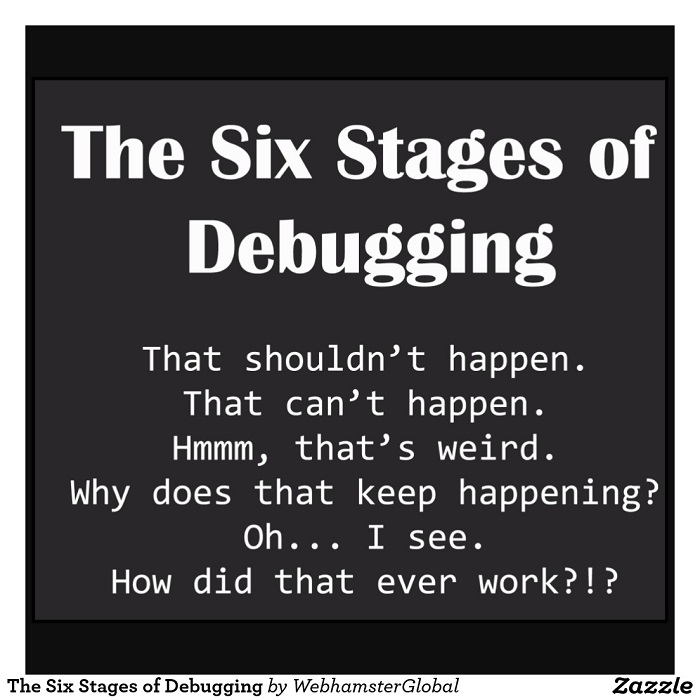 The six stages of debugging shirt-r015b7799ef0949b6af5de54c7e7a898e f0yq2 1024