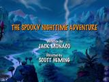The Spooky Nighttime Adventure