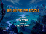 The Lone Dinosaur Returns