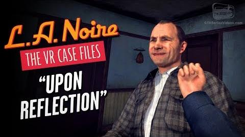 LA Noire VR - Case 2 - Upon Reflection