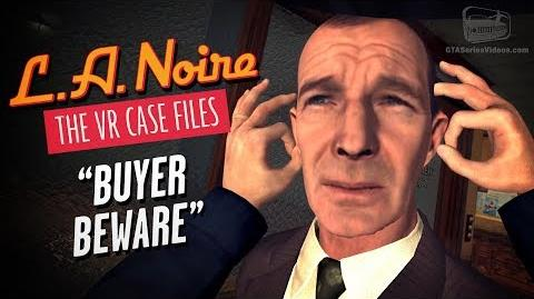 LA Noire VR - Case 3 - Buyer Beware