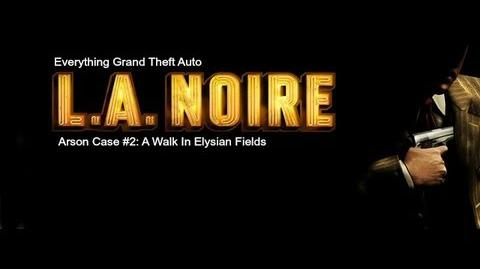 LA. Noire Arson Case 2- A Walk In Elysian Fields