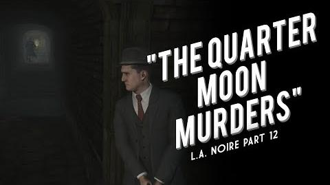 And the Killer Is... L.A. Noire Part 12 The Quarter Moon Murders