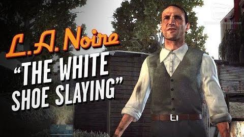 LA Noire Remaster - Case 13 - The White Shoe Slaying (5 Stars)