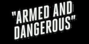 ArmedAndDangerous
