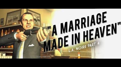 L.A. Noire Part 4 - A Marriage Made in Heaven