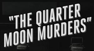 TheQuarterMoonMurders