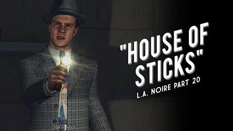 L.A. Noire Part 20 House of Sticks