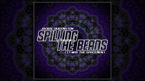 Jackal Queenston - Spilling The Beans (It Was The Spacemen)