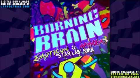 "The Quick Brown Fox - BURNING BRAIN (Emoticon & Mayhem's ""STAR LAB"" RMX)"