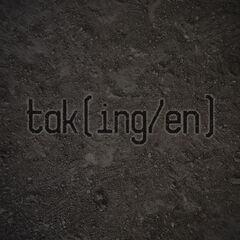 tak(ing/en)