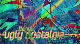 Darius - ugly nostalgia