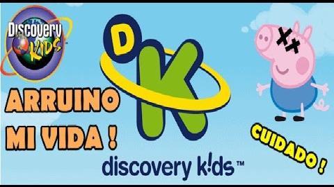 DISCOVERY KIDS ARRUINO MI VIDA !! ( CUIDADO )