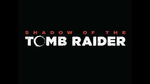 Shadow of the Tomb Raider - Main Theme Music