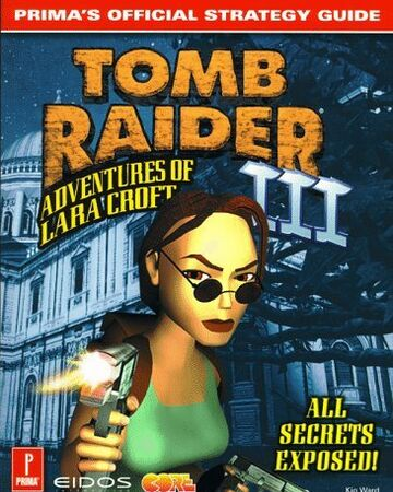 Tomb Raider Iii Prima S Official Strategy Guide Lara Croft Wiki