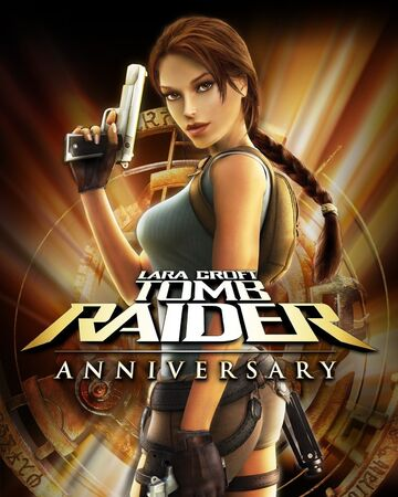 Tomb Raider Anniversary Lara Croft Wiki Fandom