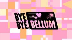 Bye Bye, Bellum Title Card HD