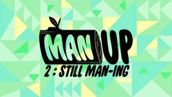 Man Up 2 Still Man-ing Title Card HD