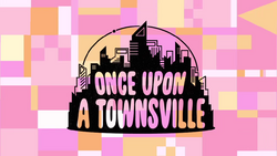 Once Upon A Townsville Title Card