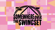 Somewhere Over the Swingset 000