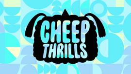 Cheep Thrills Title Card HD