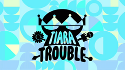 Tiara Trouble episode title card