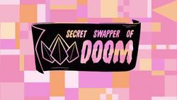 Secret Swapper of Doom Title Card HD