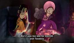 Xochitl and Teodoras death