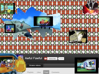 AwfulFawfultheFalafe Youtube Home