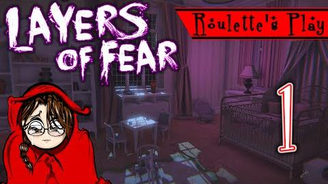 Exploring is Scary! - Roulette's Play Layers of Fear Part 1 - Let's Play Psychological Horror